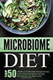 Microbiome Diet: Top 50 Healthy Gut Microbes Recipes-Dump Some Extra Pounds By Feeding Microbiome The Right Foods