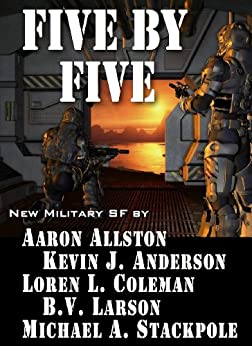 Five by Five by [Larson, B. V., Allston, Aaron, Anderson, Kevin J., Stackpole, Michael A., Coleman, Loren L.]
