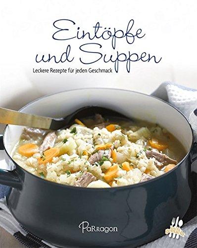 Eintöpfe und Suppen: Leckere Rezepte für jeden Geschmack (Leicht gemacht / 100 Rezepte) - Gesunde Hühner-reis-suppe