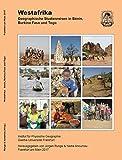 Westafrika: Geographische Studienreisen in Bénin, Burkina Faso und Togo -