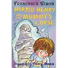 Horrid Henry and the Mummy's Curse: Book 7