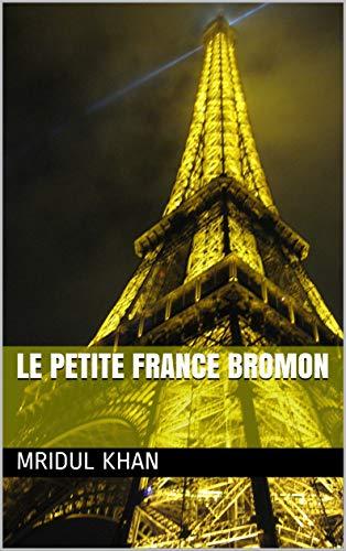 Le Petite France bromon (Galician Edition) por Mridul khan