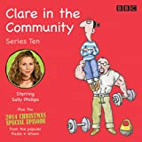 Clare in the Community: Series 10: Series 10 & a Christmas special episode of the BBC...
