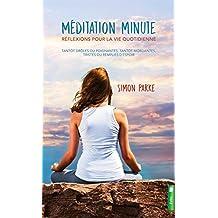Méditation minute - Réflexions pour la vie quotidienne