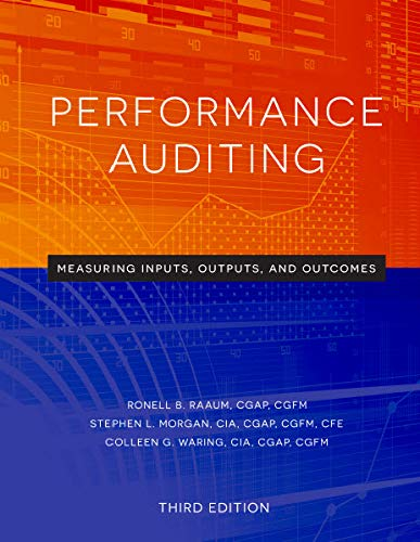 Performance Auditing: Measuring Inputs, Outputs, and Outcomes, 3rd Edition