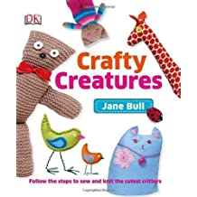 Crafty Creatures by Bull, Jane (2013) Hardcover