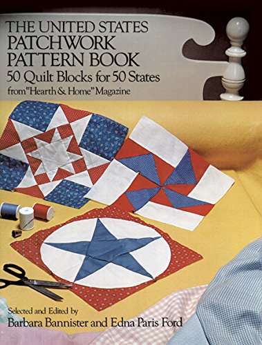 The United States Patchwork Pattern Book: 50 Quilt Blocks for 50 States from