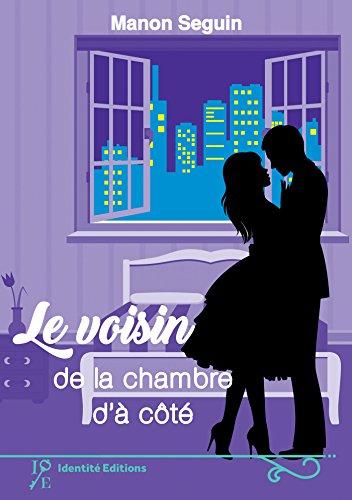 Manon Seguin - Le voisin de la chambre d'à côté