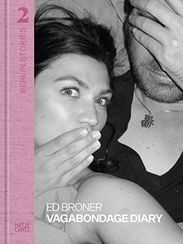 Berlin Stories 2: Ed Broner. Vagabondage Diary - Partnerlink