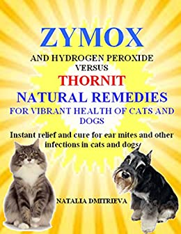 Zymox And Hydrogen Peroxide Versus Thornit Natural Remedies