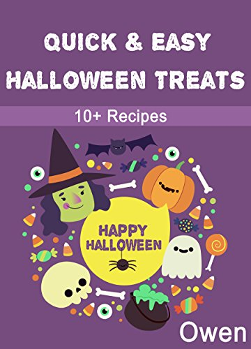 Halloween Recipes: Over 10 Awesome Halloween Treats, Quick & Easy to Make (Quick & Easy Halloween Recipes) (English Edition)