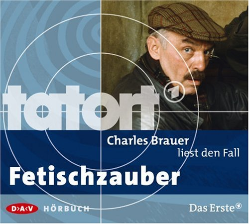 Charles Brauer liest den Fall Fetischzauber (Tatort-Hörbuch)
