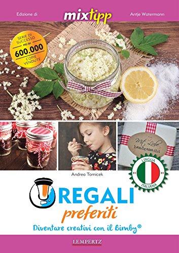 MIXtipp: Regali preferiti (italiano): Diventare creativi con il Bimby® (Kochen mit dem Thermomix) (Italian Edition)