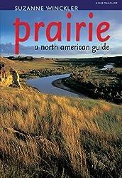 Prairie: A North American Guide (Bur Oak Guide) by Suzanne Winckler (2004-04-01)