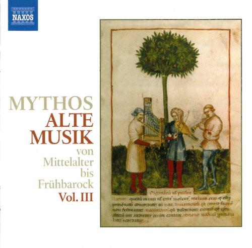 Mythos Alte Musik III -