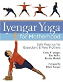[Iyengar Yoga for Motherhood: Safe Practice for Expectant and New Mothers] (By: Geeta S. Iyengar) [published: April, 201