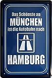 Das Schönste an München ist die Autobahn nach Hamburg 20x30 cm Blechschild 1503