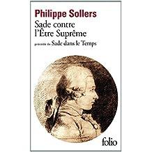 Sade contre l'Être Suprême / Sade dans le Temps de Philippe Sollers ( 2 octobre 2014 )
