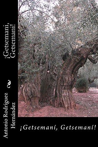 ¡Getsemani, Getsemani! por Antonio Rodríguez Hernández