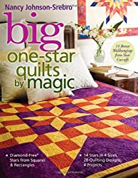 Big One-Star Quilts by Magic: Diamond-Free Stars from Squares & Rectangles - 14 Stars in 4 Sizes, 28 Quilting Designs, 4 Projects: Diamond-free Stars from Squares and Rectangles