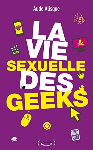 La Vie sexuelle des geeks par Aude Alisque