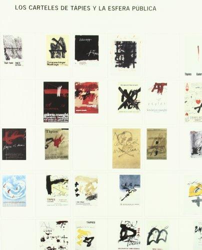 Los Carteles de Tapies y la Esfera Publica: Tapies Posters And The Public Sphere por Nuria Enguita Mayo