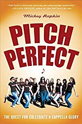 Pitch Perfect: The Quest for Collegiate A Cappella Glory by Mickey Rapkin (2009-04-07)