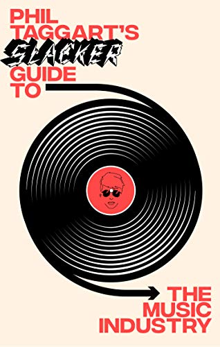 Phil Taggart's Slacker Guide to the Music Industry eBook
