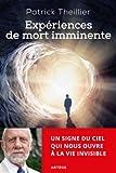 Telecharger Livres Experiences de mort imminente Un signe du ciel qui nous ouvre a la vie invisible (PDF,EPUB,MOBI) gratuits en Francaise