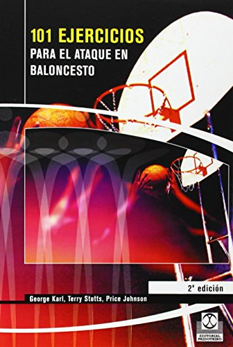 101 Ejercicios Para el Ataque de Baloncesto (Deportes) por George Karl