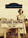 College Station (Images of America) (English Edition)