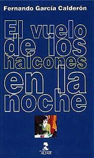 El vuelo de los halcones en la noche par  Fernando García Calderón