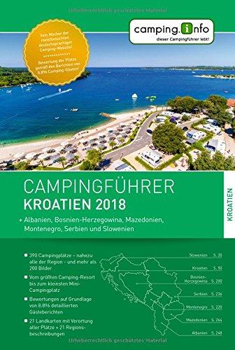 Camping.Info Campingführer Kroatien 2018: + Albanien, Bosnien-Herzegowina, Mazedonien, Montenegro, Serbien und Slowenien