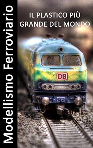 modellismo-ferroviario-il-plastico-piu-grande-del-mondo-fotolibro