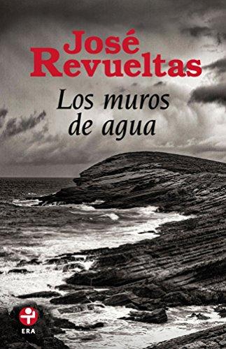Los muros de agua por José Revueltas
