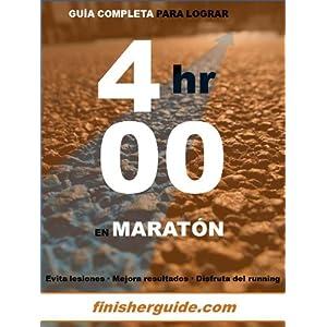 Guía completa para bajar de 4 horas en Maratón (Planes de entrenamiento para Maratón de finisherguide nº 400)