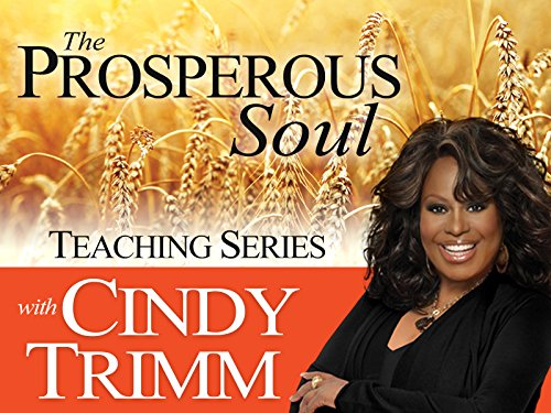 The Prosperous Soul Teaching Series with Dr. Cindy Trimm