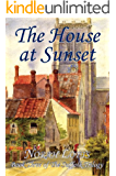 The House At Sunset (The Suffolk Trilogy Book 3)