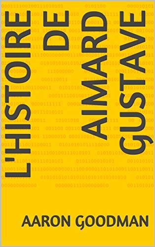Couverture du livre L'histoire de aimard gustave (volume t. 1)