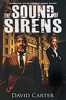 The Sound of Sirens by [Carter, David]