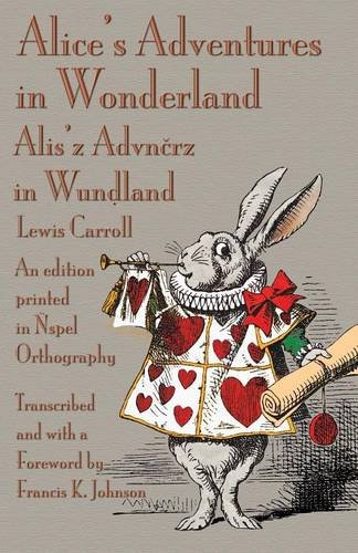 Alice's Adventures in Wonderland: An edition printed in Ñspel Orthography