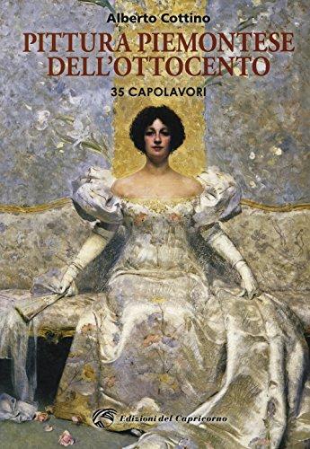 Pittura piemontese dell'Ottocento. 35 capolavori. Ediz. a colori