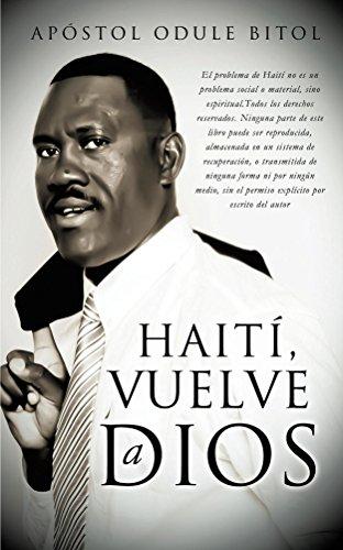Haiti vuelve a Dios por Odule Bitol
