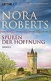 Spuren der Hoffnung: Roman (O'Dwyer-Trilogie, Band 1) - Nora Roberts