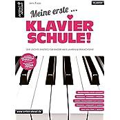 Meine erste Klavierschule! Der leichte Einstieg für Kinder ab 8 Jahren & Erwachsene. Musiknoten für Piano.