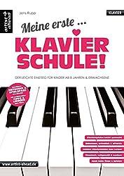 Meine erste Klavierschule! Der leichte Einstieg für Kinder ab 8 Jahren, Jugendliche & erwachsene Wiedereinsteiger. Lehrbuch für Piano. Klavierstücke. Spielbuch. Klaviernoten. Songbook. Fingerübungen.
