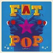 Fat Pop [Explicit]