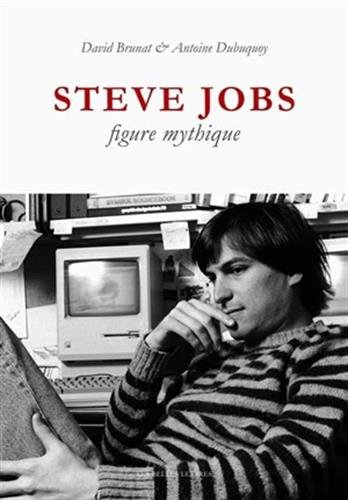 Steve Jobs, figure mythique par David Brunat