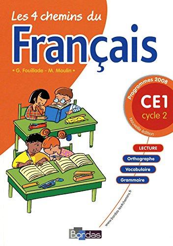 Les quatre chemins du français. CE1 cycle 2. Per la Scuola elementare (4 CHEMINS 2008)