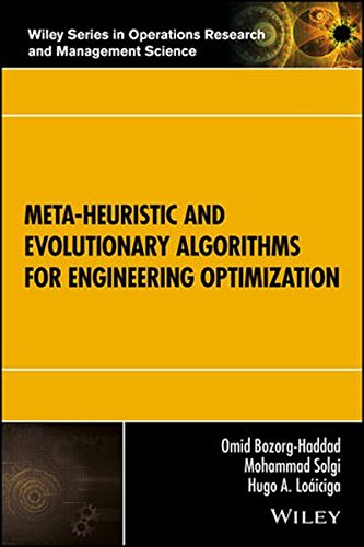 Meta–heuristic and Evolutionary Algorithms for Engineering Optimization (Wiley Series in Operations Research and Management Science)